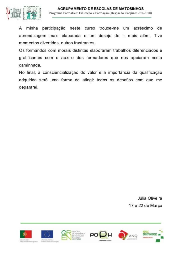 AGRUPAMENTO DE ESCOLAS DE MATOSINHOS                Programa Formativo: Educação e Formação (Despacho Conjunto 230/2008)A ...