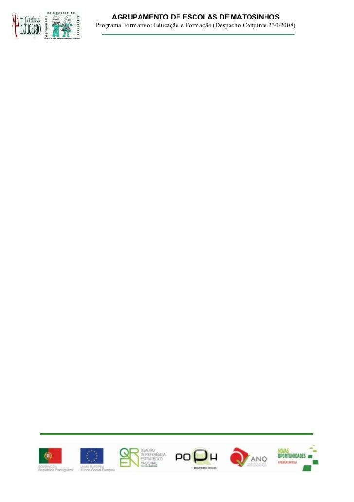AGRUPAMENTO DE ESCOLAS DE MATOSINHOSPrograma Formativo: Educação e Formação (Despacho Conjunto 230/2008)