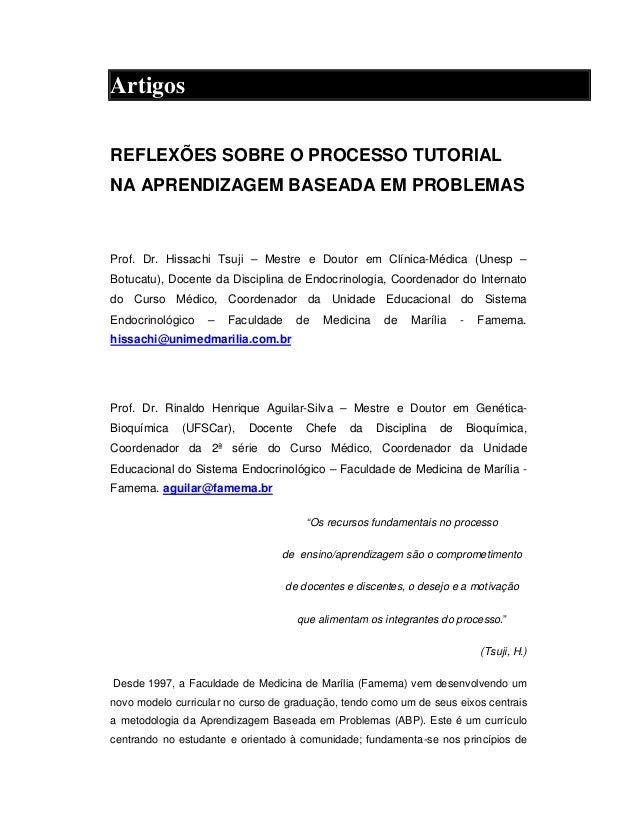 Artigos REFLEXÕES SOBRE O PROCESSO TUTORIAL NA APRENDIZAGEM BASEADA EM PROBLEMAS  Prof. Dr. Hissachi Tsuji – Mestre e Dout...