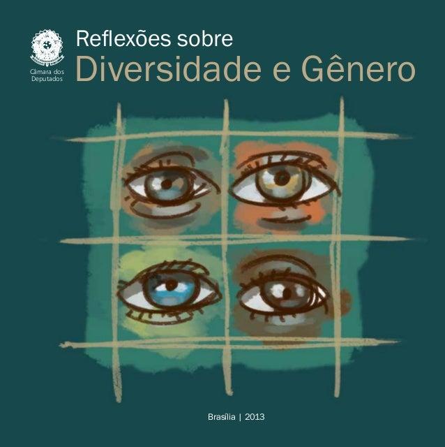 Diversidade e Gênero Todo local em que convivem pessoas com identidades grupais e significações culturais dis- tintas cons...