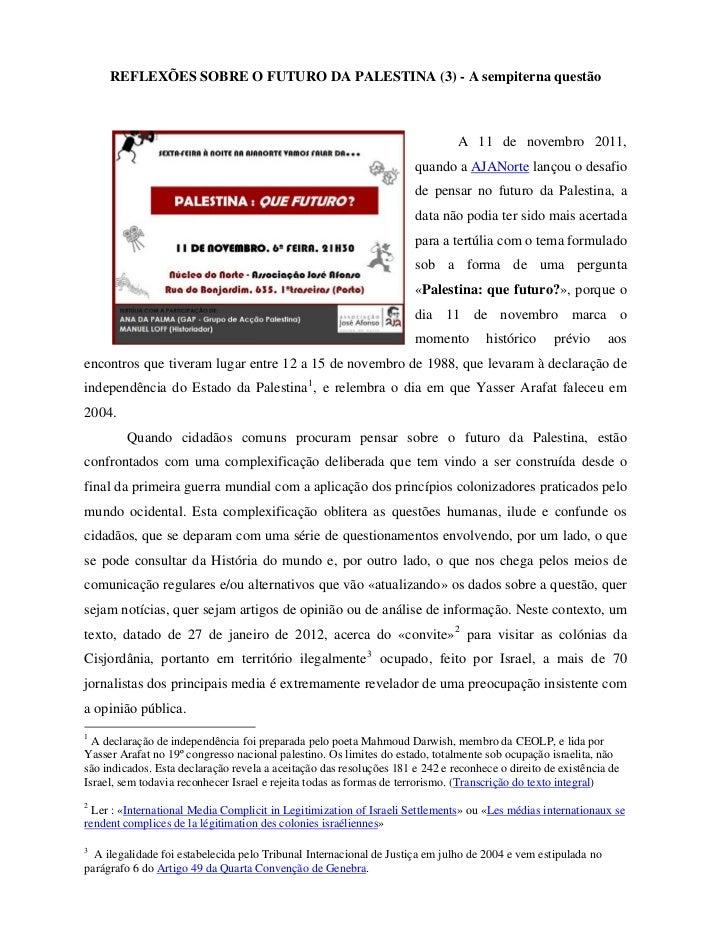 REFLEXÕES SOBRE O FUTURO DA PALESTINA (3) - A sempiterna questão                                                          ...