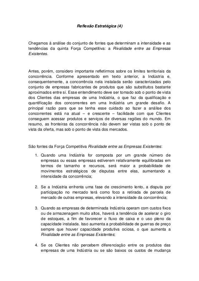 Reflexão Estratégica (4)  Chegamos à análise do conjunto de fontes que determinam a intensidade e as tendências da quinta ...