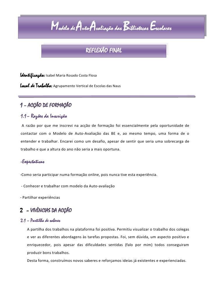 Modelo de Auto-Avaliação das Bibliotecas Escolares<br />REFLEXÃO FINAL<br />Identificação: Isabel Maria Rosado Costa Flosa...