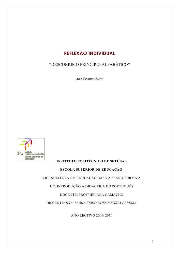 """REFLEXÃO INDIVIDUAL     """"DESCOBRIR O PRINCÍPIO ALFABÉTICO""""                   Ana Cristina Silva           INSTITUTO POLITÉ..."""