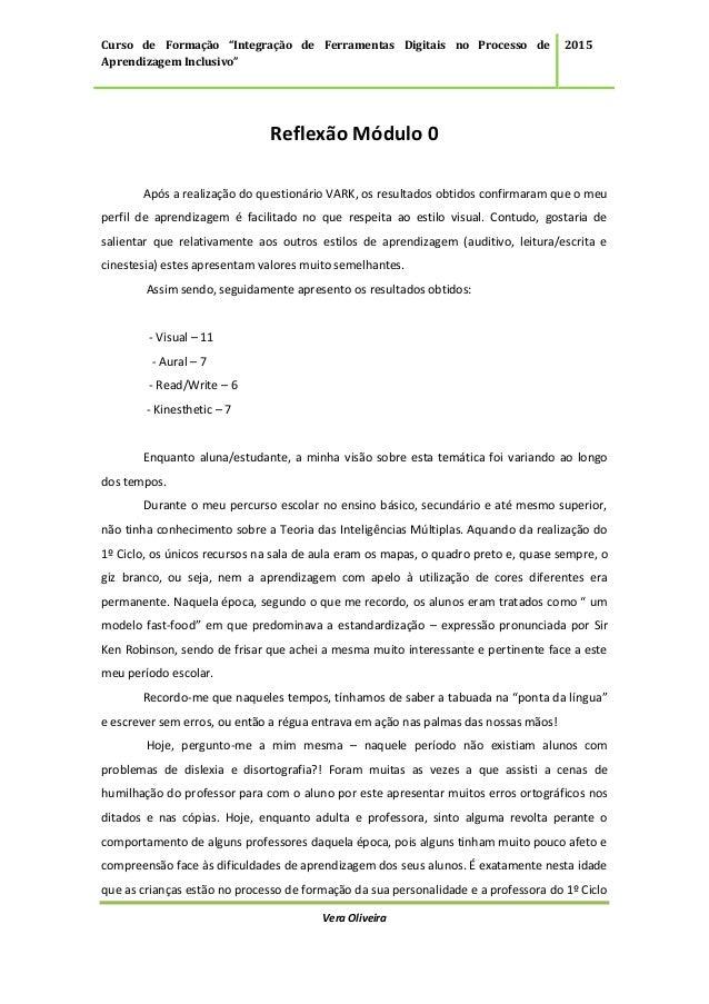 """Curso de Formação """"Integração de Ferramentas Digitais no Processo de Aprendizagem Inclusivo"""" 2015 Vera Oliveira Reflexão M..."""