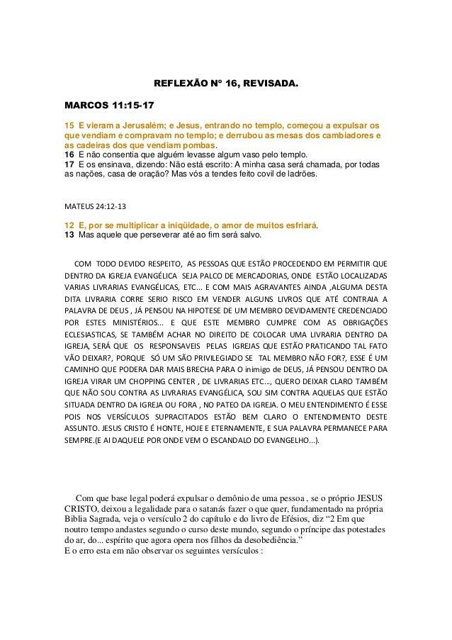 REFLEXÃO Nº 16, REVISADA. MARCOS 11:15-17 15 E vieram a Jerusalém; e Jesus, entrando no templo, começou a expulsar os que ...
