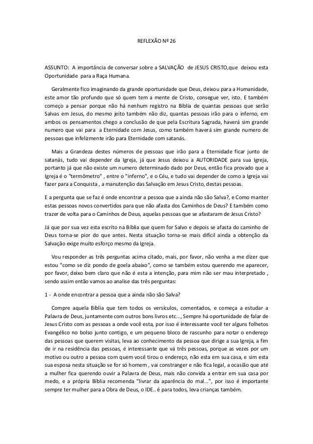 REFLEXÃO Nº 26  ASSUNTO: A importância de conversar sobre a SALVAÇÃO de JESUS CRISTO,que deixou esta Oportunidade para a R...