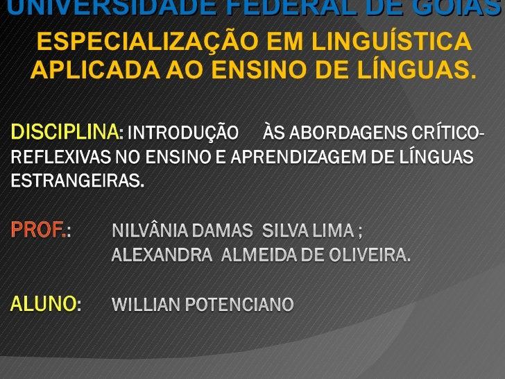 UNIVERSIDADE FEDERAL DE GOIÁS  ESPECIALIZAÇÃO EM LINGUÍSTICA  APLICADA AO ENSINO DE LÍNGUAS.