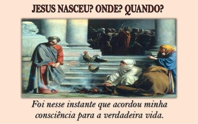 Perguntemos a Zaqueu . E ele nos responderá:Jesus nasceu em meu coração quando olhandopara cima, viu-o e disse: Zaqueu, de...