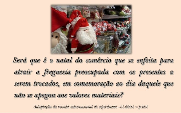 Natal onde a gula não exija                             tantos excessos com a                           justificativa apar...