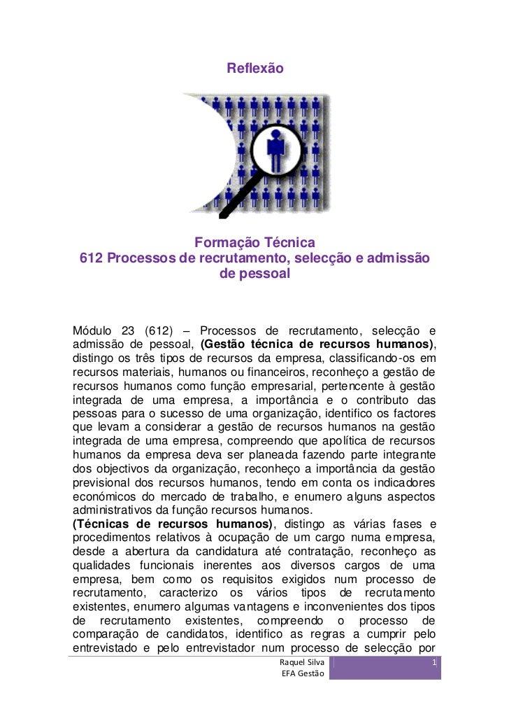 Reflexão                 Formação Técnica 612 Processos de recrutamento, selecção e admissão                     de pessoa...
