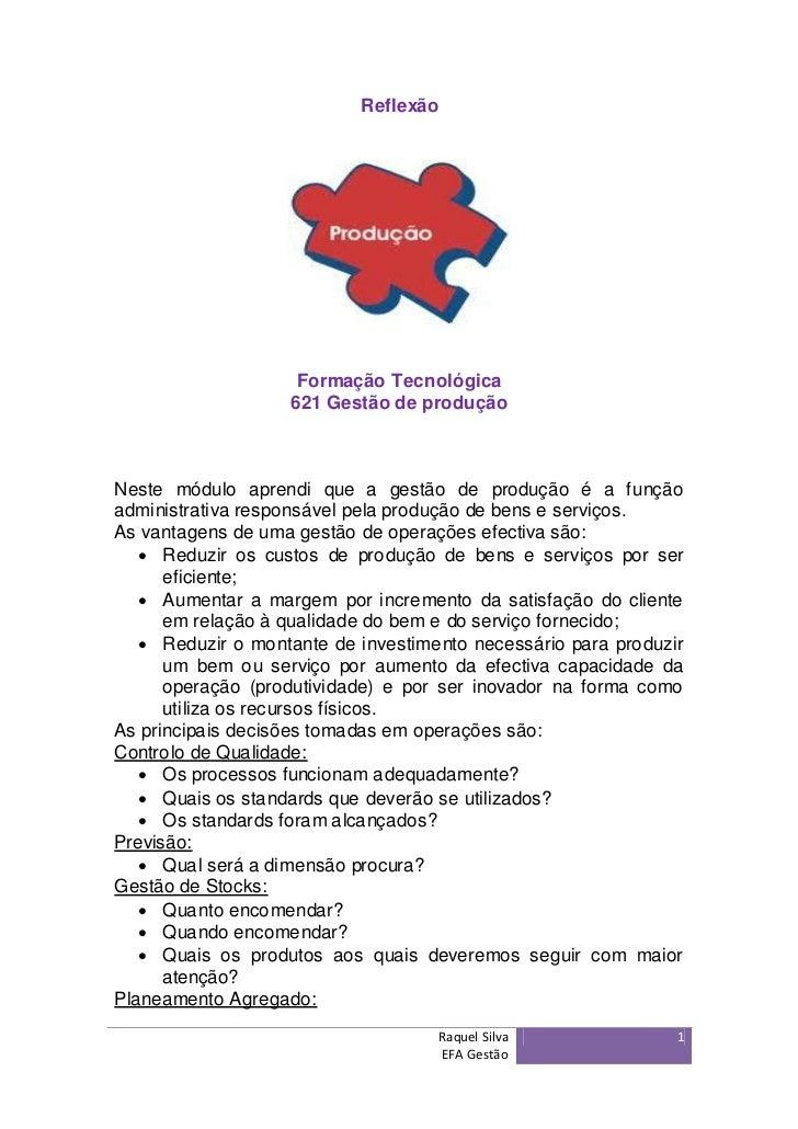 Reflexão                    Formação Tecnológica                   621 Gestão de produçãoNeste módulo aprendi que a gestão...
