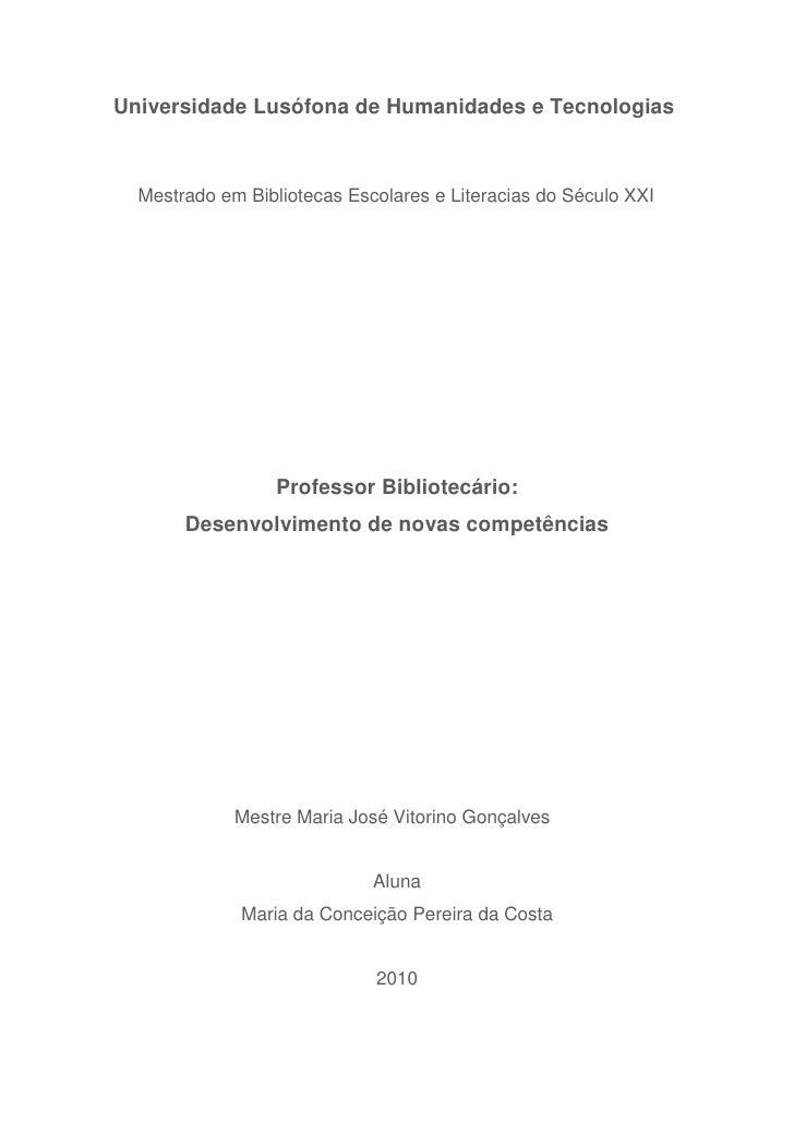Universidade Lusófona de Humanidades e Tecnologias      Mestrado em Bibliotecas Escolares e Literacias do Século XXI      ...