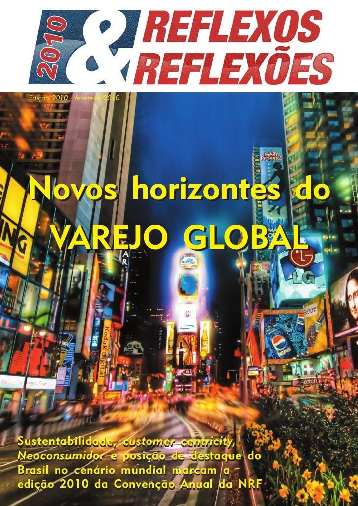 Edição 2010 - fevereiro/2010      Novos horizontes do   VAREJO GLOBAL     Sustentabilidade, customer centricity, Neoconsum...