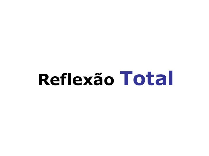Reflexão  Total