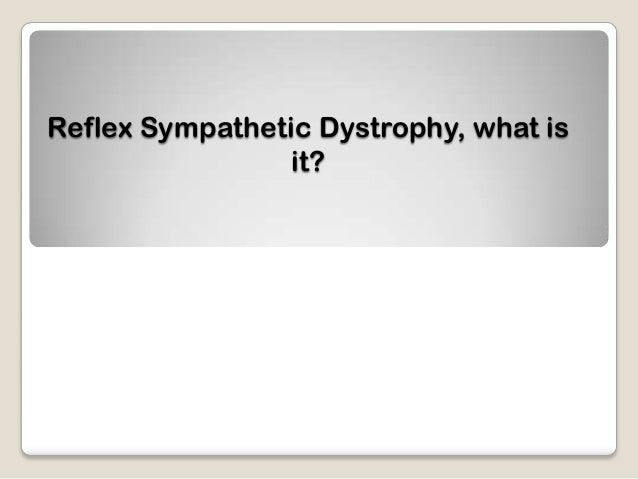 Reflex Sympathetic Dystrophy, what isit?