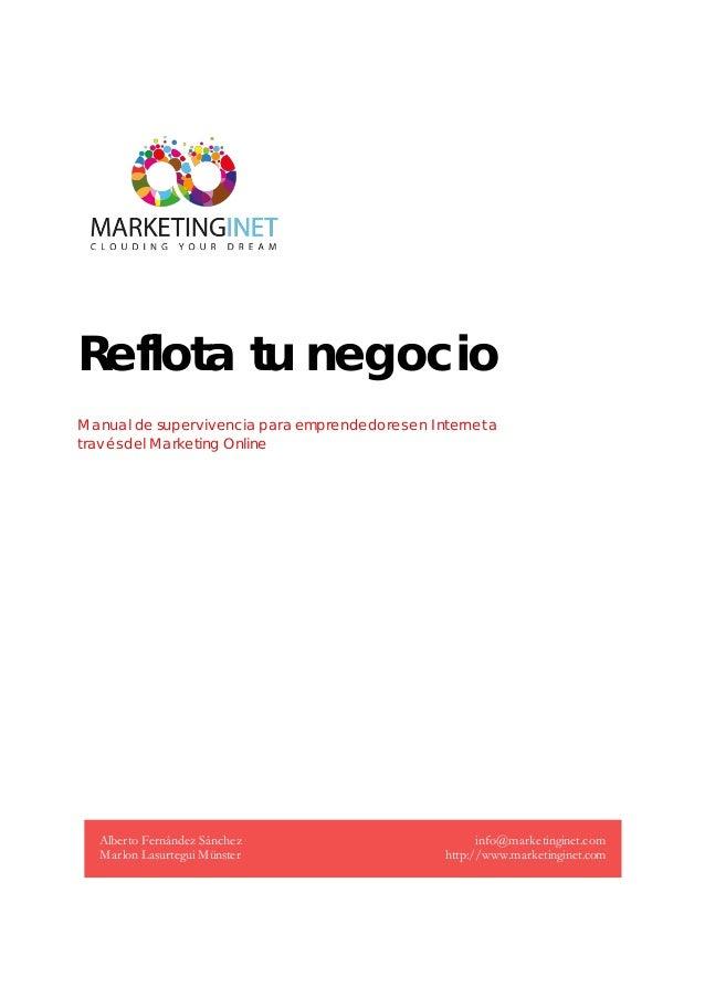 Reflota tu negocio Manual de superv ivencia para emprendedores en I nternet a trav és del Marketing Online  Alberto Fernán...