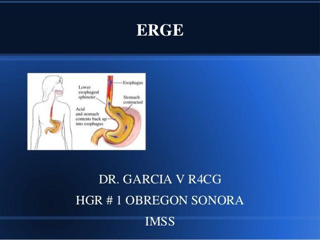 ERGE DR. GARCIA V R4CG HGR # 1 OBREGON SONORA IMSS