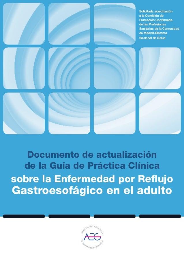 INTRODUCCIÓN Documento de actualización de la Guía de Práctica Clínica sobre la Enfermedad por Reflujo Gastroesofágico en ...