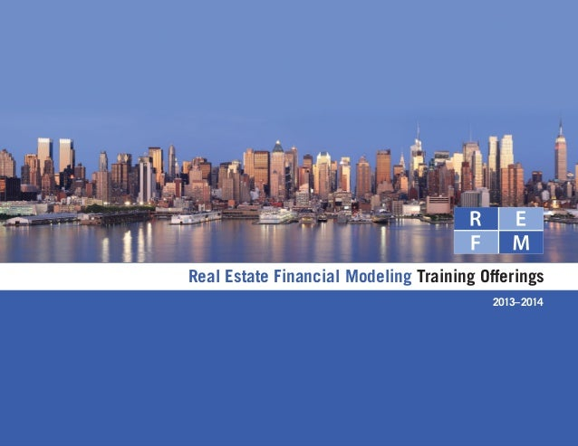 Real Estate Financial Modeling Training Offerings                                         2013–2014
