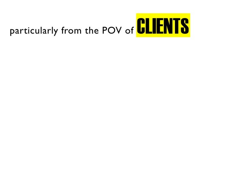 CLIENTS particularly from the POV of