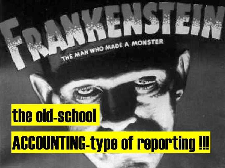the old-school ACCOUNTING-type of reporting !!!