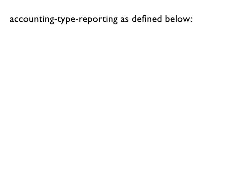 accounting-type-reporting as defined below: