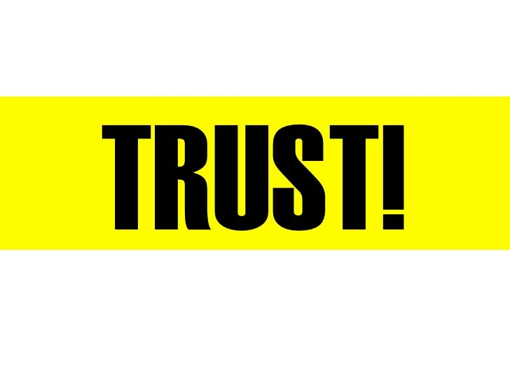 TRUST!