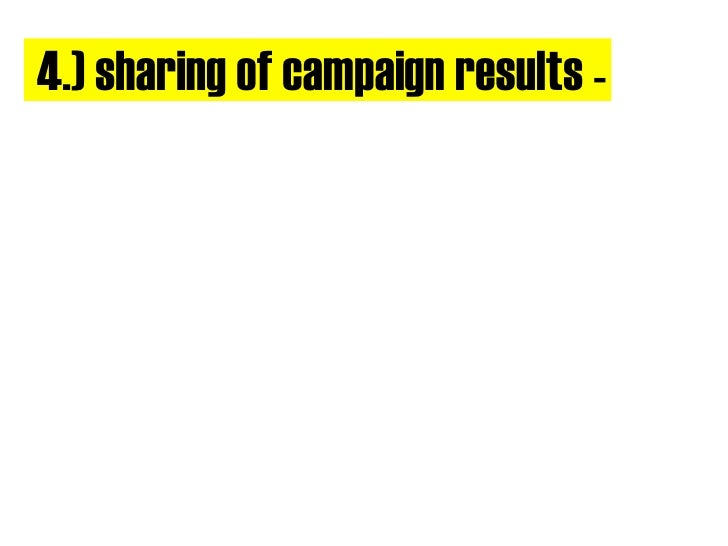 4.) sharing of campaign results -