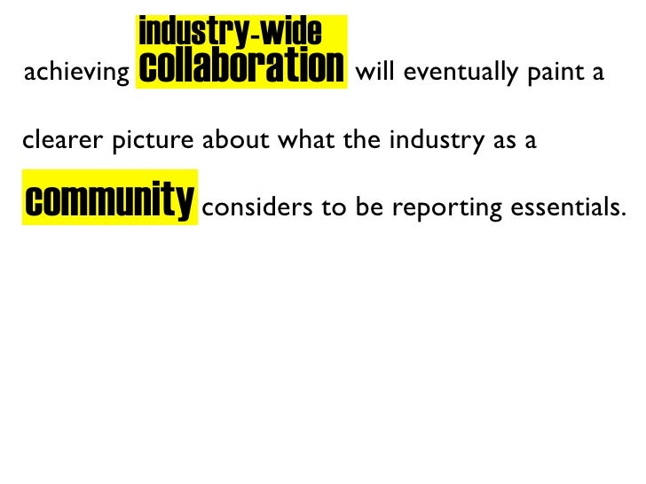 industry-wide             collaboration will eventually paint a achieving  clearer picture about what the industry as a  c...