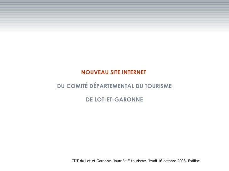 NOUVEAU SITE INTERNET  DU COMITÉ DÉPARTEMENTAL DU TOURISME              DE LOT-ET-GARONNE         CDT du Lot-et-Garonne. J...
