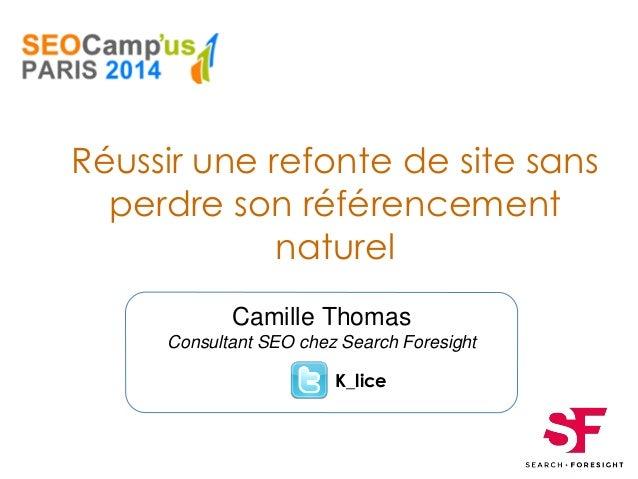 Camille Thomas Consultant SEO chez Search Foresight Réussir une refonte de site sans perdre son référencement naturel K_li...