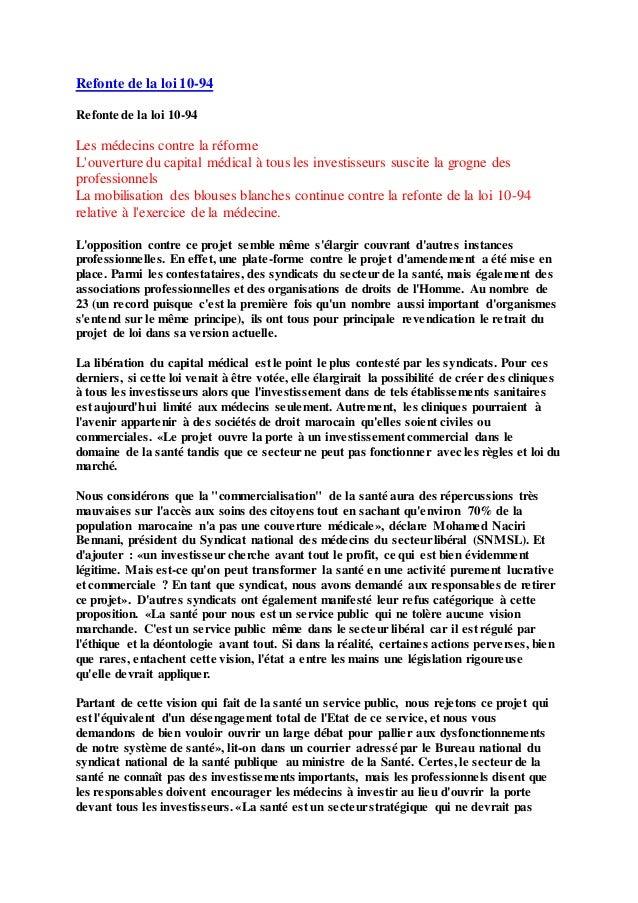 Refonte de la loi 10-94 Refonte de la loi 10-94 Les médecins contre la réforme L'ouverture du capital médical à tous les i...