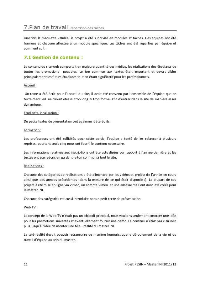 11 Projet RESIN – Master INI 2011/12 7.Plan de travail Répartition des tâches Une fois la maquette validée, le projet a ét...