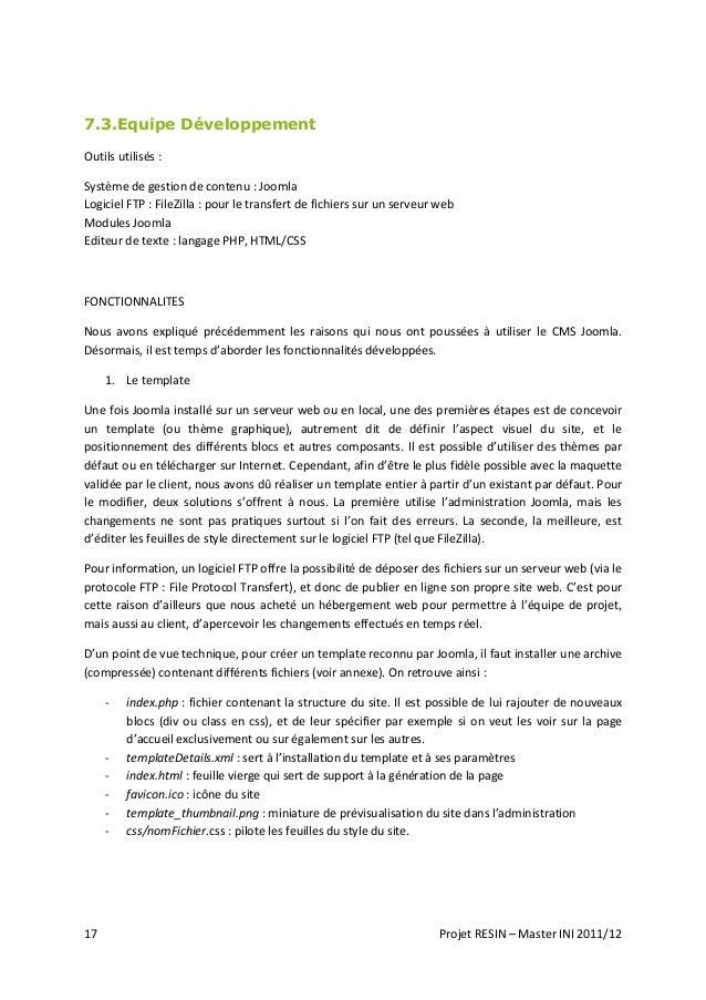 17 Projet RESIN – Master INI 2011/12 7.3.Equipe Développement Outils utilisés : Système de gestion de contenu : Joomla Log...