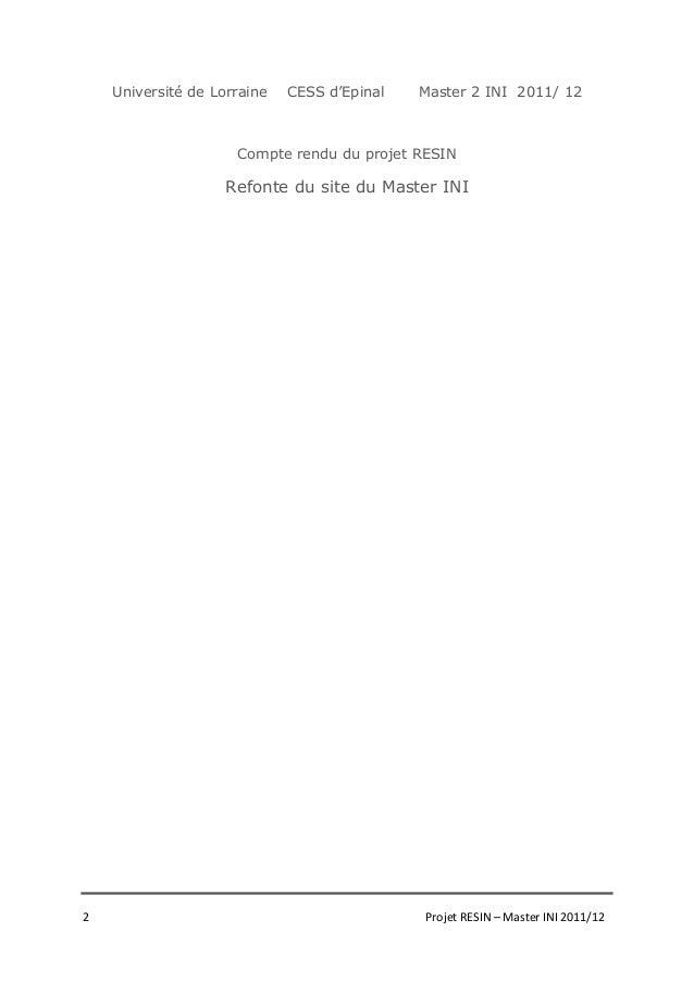 2 Projet RESIN – Master INI 2011/12 Université de Lorraine CESS d'Epinal Master 2 INI 2011/ 12 Compte rendu du projet RESI...