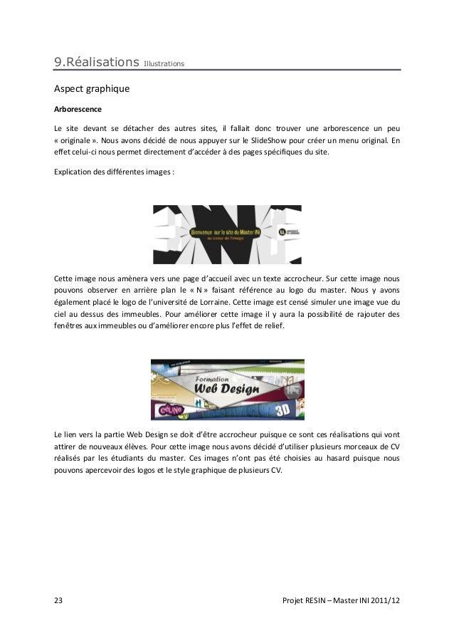 23 Projet RESIN – Master INI 2011/12 9.Réalisations Illustrations Aspect graphique Arborescence Le site devant se détacher...