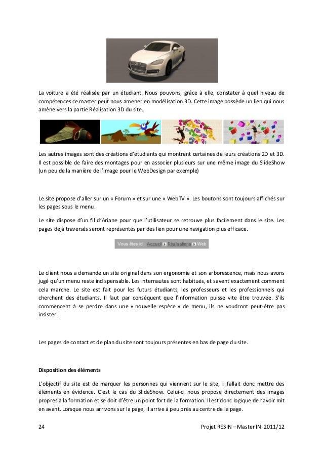24 Projet RESIN – Master INI 2011/12 La voiture a été réalisée par un étudiant. Nous pouvons, grâce à elle, constater à qu...