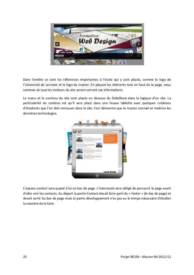 25 Projet RESIN – Master INI 2011/12 Dans l'entête ce sont les références importantes à l'école qui y sont placés, comme l...