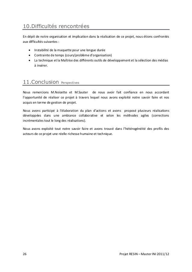 26 Projet RESIN – Master INI 2011/12 10.Difficultés rencontrées En dépit de notre organisation et implication dans la réal...