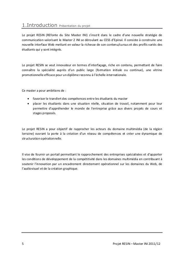5 Projet RESIN – Master INI 2011/12 1.Introduction Présentation du projet Le projet RESIN (REfonte du Site Master INI) s'i...