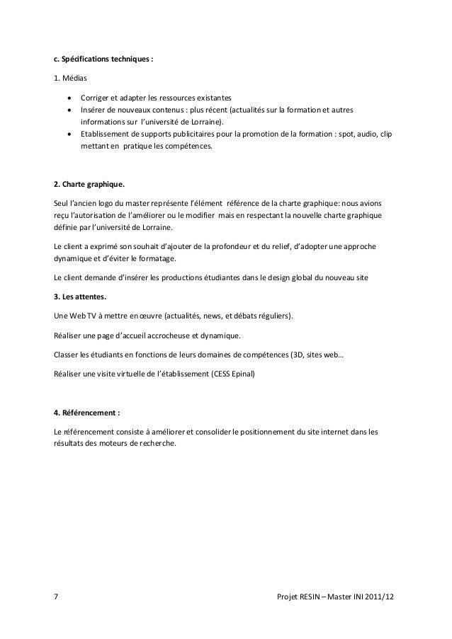 7 Projet RESIN – Master INI 2011/12 c. Spécifications techniques : 1. Médias  Corriger et adapter les ressources existant...