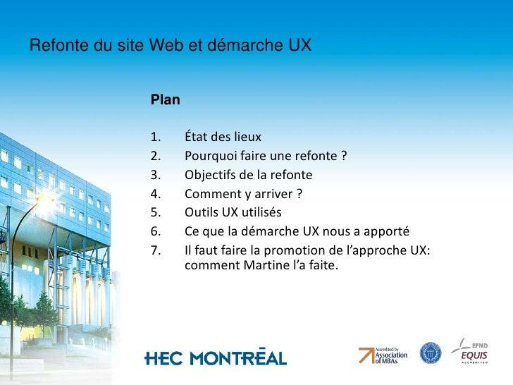 Refonte du site Web et démarche UX<br />Plan<br />État des lieux<br />Pourquoi faire une refonte ?<br />Objectifs de la re...