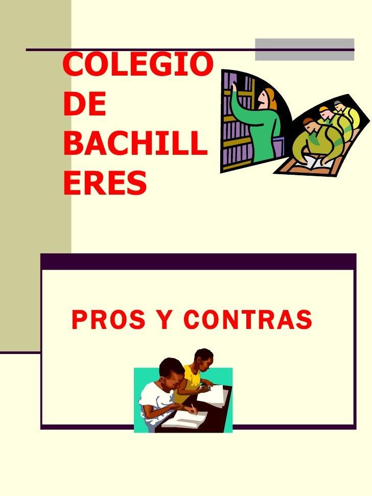 COLEGIO DE BACHILLERES PROS Y CONTRAS