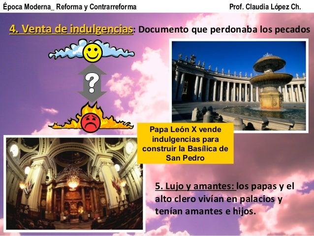 4. Venta de indulgencias4. Venta de indulgencias: Documento que perdonaba los pecados Época Moderna_ Reforma y Contrarrefo...