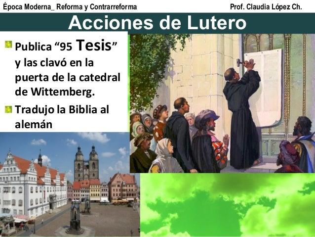 """Acciones de Lutero Publica """"95 Tesis"""" y las clavó en la puerta de la catedral de Wittemberg. Tradujo la Biblia al alemán É..."""