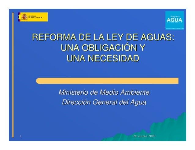 AGUA  REFORMA DE LA LEY DE AeuAsí  I UNA OBLIGACIÓN v UNA NECESIDAD  Ministerio de Medio Ambiente Dirección General del Agua