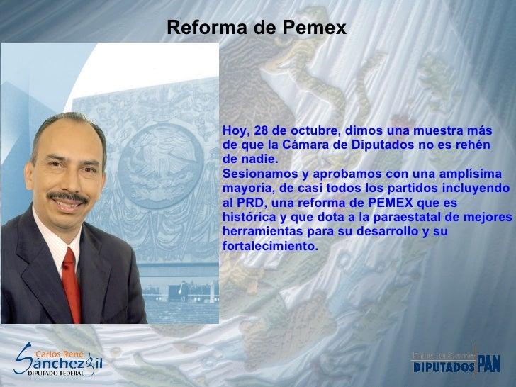 Reforma de Pemex Hoy, 28 de octubre, dimos una muestra más  de que la Cámara de Diputados no es rehén  de nadie.  Sesionam...