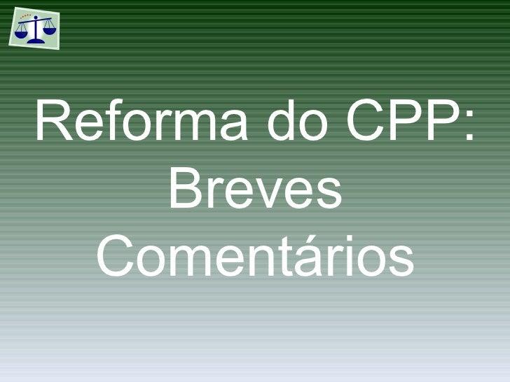 Reforma do CPP: Breves Comentários
