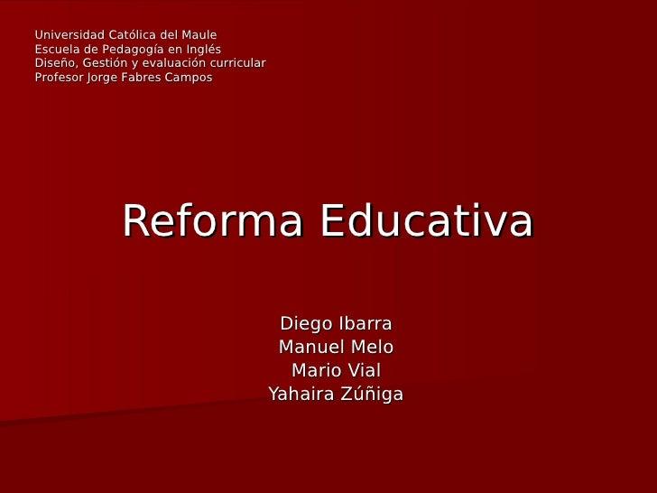 Universidad Católica del Maule Escuela de Pedagogía en Inglés Diseño, Gestión y evaluación curricular Profesor Jorge Fabre...